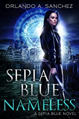 Sepia Blue- Nameless: A Sepia Blue Novel- Book 4 Kindle Edition