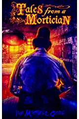 Tales From A Mortician Kindle Edition
