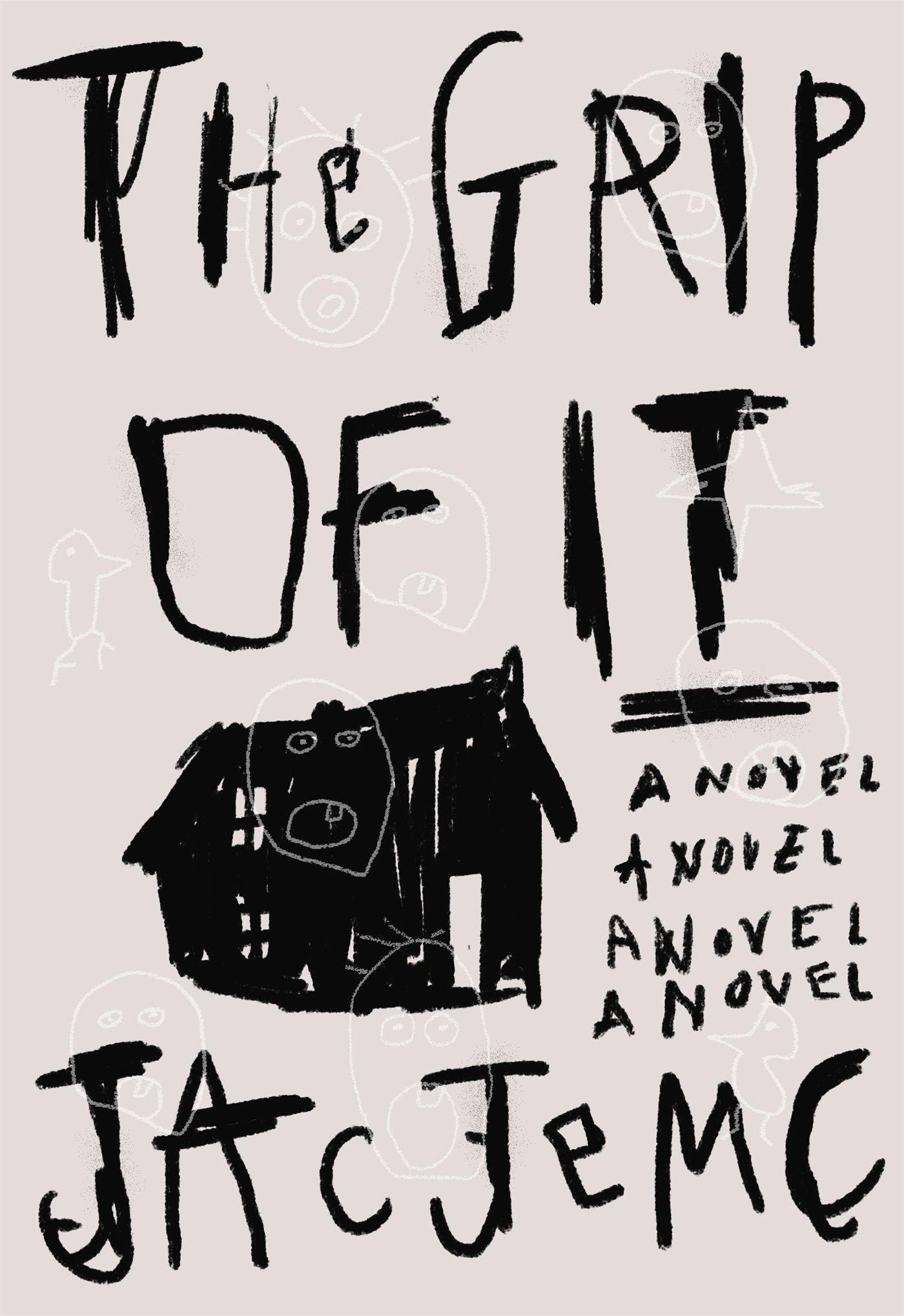 Amazon.com: The Grip of It: A Novel: 9780374536916: Jemc, Jac: Books