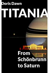 TITANIA - From Schönbrunn to Saturn (Naked Beyond Time & Space Book 2) Kindle Edition