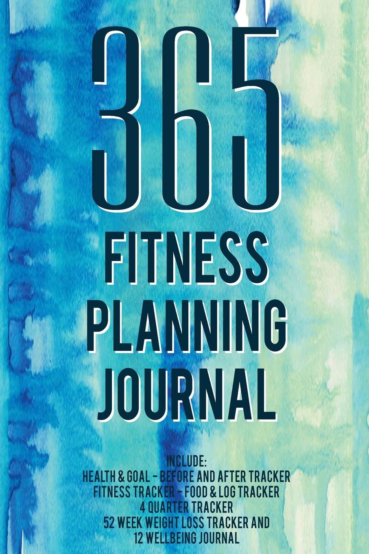 365 Planning Journal / Fitness Journal for Women: Fitness ...