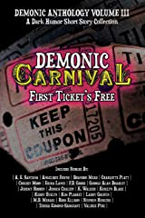 Demonic Carnival: First Ticket's Free: A Dark Humor Short Story Collection (Demonic Anthology Collection) Paperback