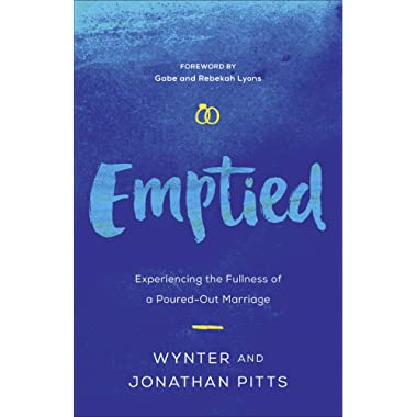 Emptied: Experiencing the Fullness of a Poured-Out Marriage
