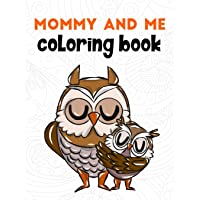 Mommy and Me Coloring Book: A Super Cute Activity Book for Parents and Children to Color Together