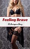 Feeling Brave: A Swingers Story