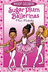 Plum Fantastic (Sugar Plum Ballerinas series Book 1) Kindle Edition