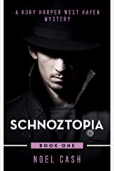 Schnoztopia: A Rory Harper West Haven Mystery Kindle Edition