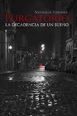 Purgatorio: La Decadencia de Un Sueno (Spanish Edition)