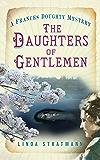 Daughters of Gentlemen: A Frances Doughty Mystery (The Frances Doughty Mysteries)