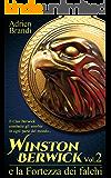 Winston Berwick e la Fortezza dei falchi (Saga di Winston Berwick Vol. 2)