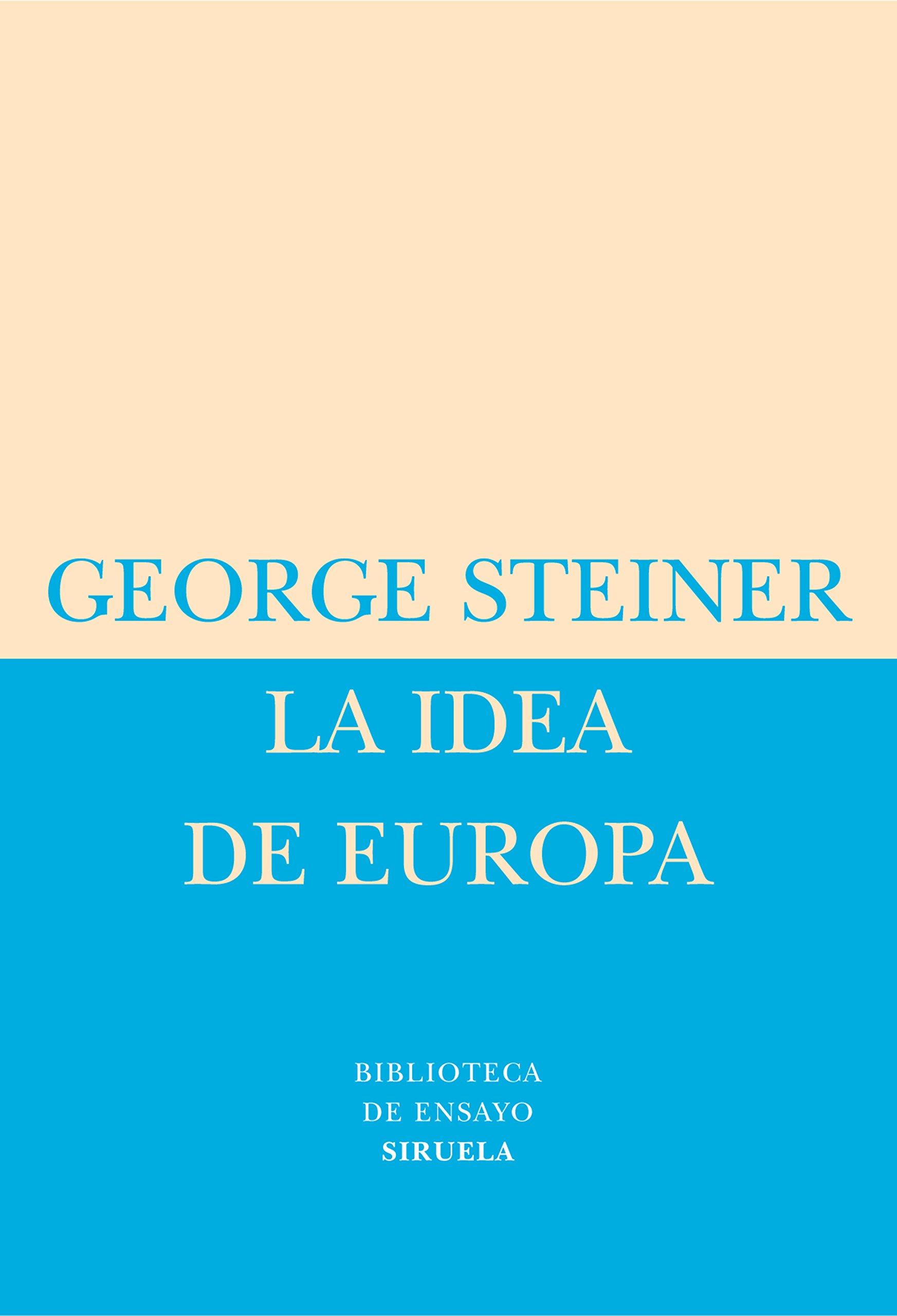 La Idea De Europa Biblioteca de Ensayo / Serie menor: Amazon.es: George Steiner, Mario Vargas Llosa, Rob Riemen, María Condor: Libros