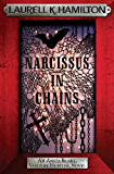 Narcissus in Chains (Anita Blake Vampire Hunter Book 10)