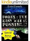 Forex : The Easy Way Is Possible