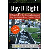 Buy It Right: 8 Steps to Buy the Rowing Equipment You Need at the Price You Can Afford (Rowing workbook)