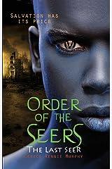 Order of the Seers: The Last Seer: (Book III in the Order of the Seers Trilogy)