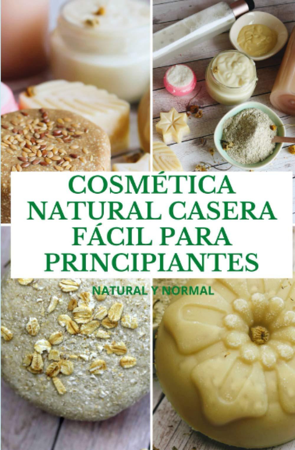 COSMÉTICA NATURAL CASERA FÁCIL PARA