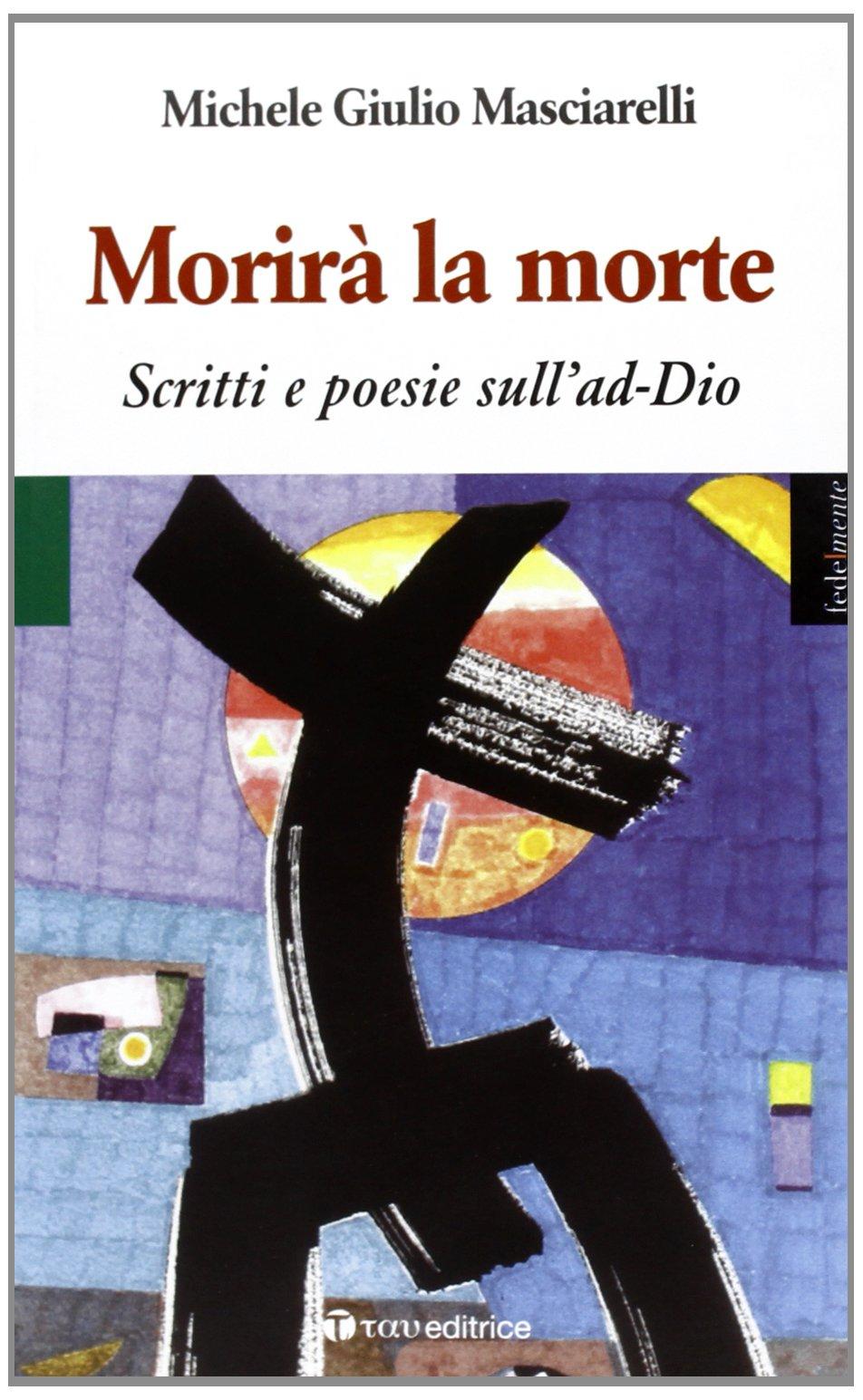 Read Online Morirà la morte. Poesie sull'Ad-Dio ebook