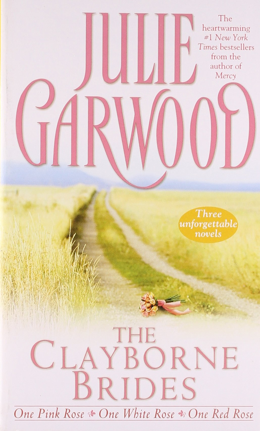 The Clayborne Brides: One Pink Rose / One White Rose / One Red Rose (3  Books in 1): Julie Garwood: 9780671021771: Amazon.com: Books