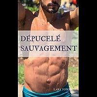 Dépucelé sauvagement (French Edition)