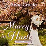 Marry in Haste: Marriage of Convenience Series, Book 1 | Anne Gracie