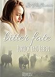 Bitter Fate: Zurück ins Leben