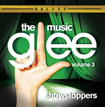 Glee: The Music, Volume 3 Showstoppers Deluxe
