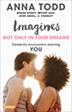 Imagines: Not Only in Your Dreams (Imagines: Celebrity Encounters Starring You)