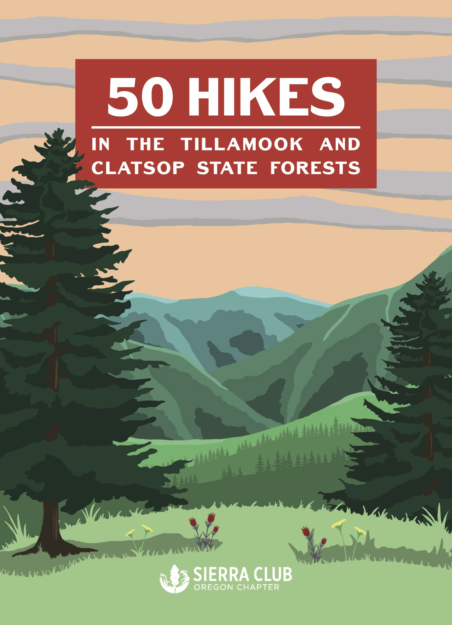 50 Hikes in the Tillamook and Clatsop State Forests: Oregon Chapter ...