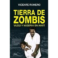 En Tierra de zombis: Vudú y miseria en