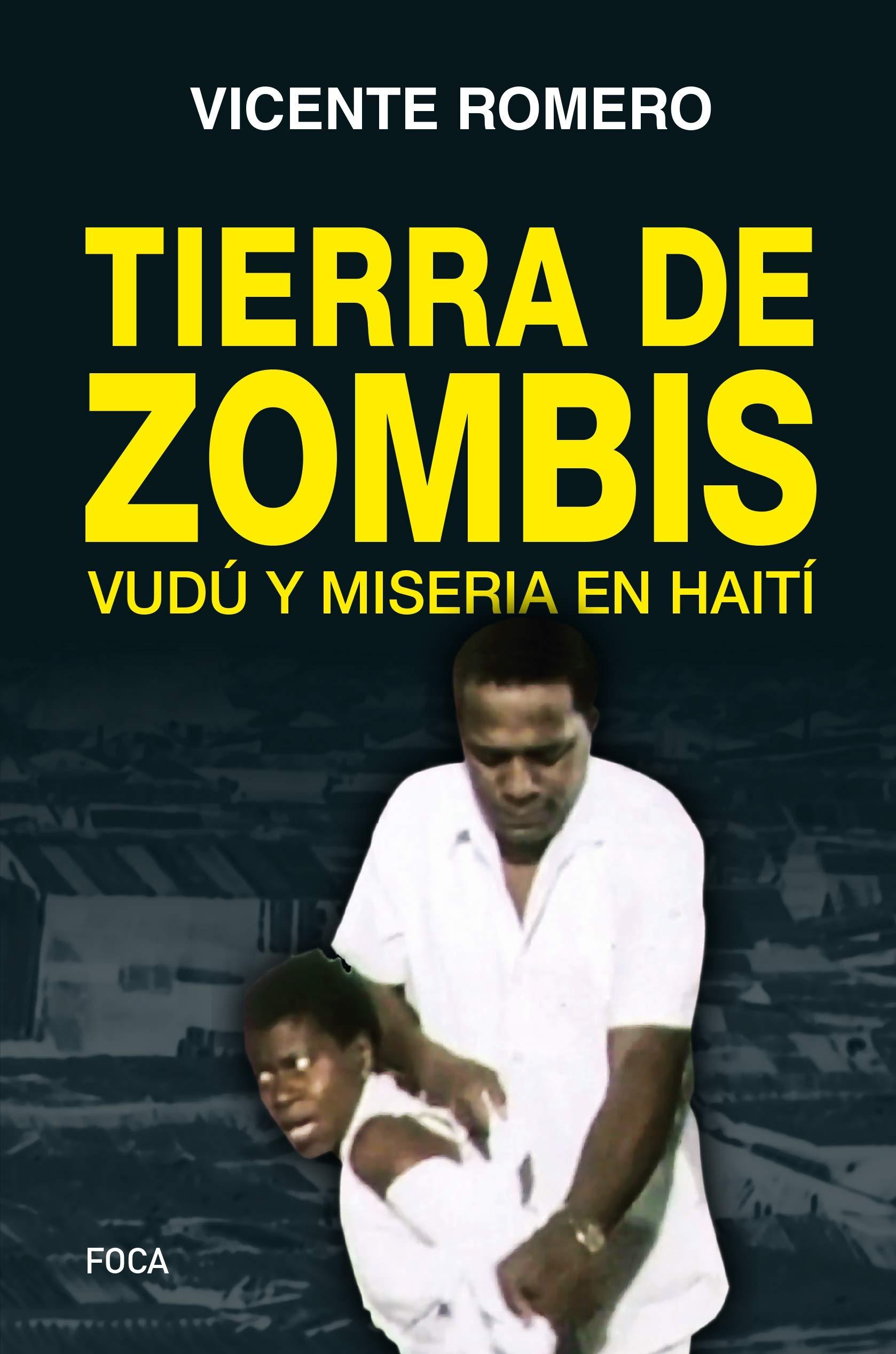 En Tierra de zombis: Vudú y miseria en Haití: 167 Investigación: Amazon.es: Romero Ramírez, Vicente: Libros