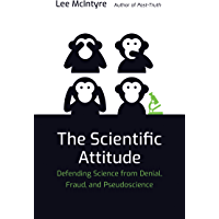 The Scientific Attitude: Defending Science from Denial, Fraud, and Pseudoscience (English Edition)