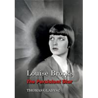 Louise Brooks, the Persistent Star