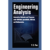 Engineering Analysis: Interactive Methods and Programs with FORTRAN, QuickBASIC, MATLAB, and Mathematica (English Edition)