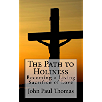 The Path to Holiness: Becoming a Living Sacrifice of Love