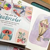 The Joy of Watercolor: 40 Happy Lessons for Painting the