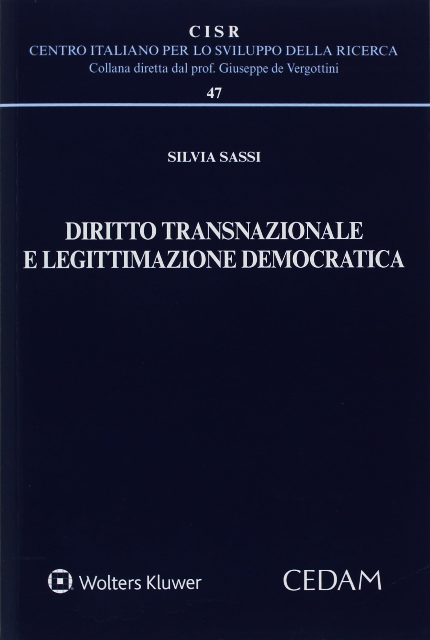 Diritto transnazionale e legittimazione democratica Copertina flessibile – 3 apr 2018 Silvia Sassi CEDAM 8813365632 DIRITTO INTERNAZIONALE