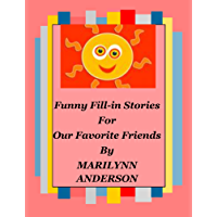 FUNNY FILL-IN STORIES For OUR FAVORITE FRIENDS and SILLY SUPERSTARS: Funny Fill-In Stories