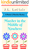 Murder in the Middle of Nowhere (A Murder & Munchies Mystery Book 1)