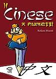 Il cinese a fumetti. Ediz. a colori