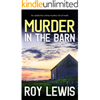 MURDER IN THE BARN an addictive crime mystery full of twists (Arnold Landon Detective Mystery and Suspense Book 1)
