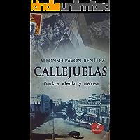 CALLEJUELAS II: Contra viento y marea