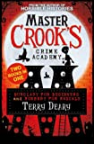 Burglary for Beginners/Robbery for Rascals (2 Books in 1) (Master Crook's Crime Academy)