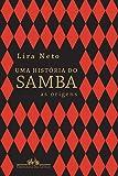 Uma História do Samba. As Origens - Volume 1