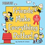 Friends Make Everything Better!: Snoopy and