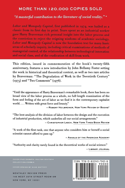 Labor and Monopoly Capitalism: The Degradation of Work in the Twentieth  Century: Amazon.co.uk: Harry Braverman, John Bellamy Foster: 9780853459408:  Books