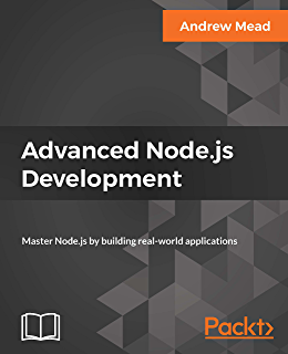 Amazon Com Mastering Node Js Second Edition Build Robust And