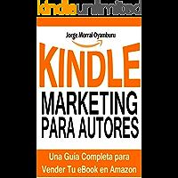 Kindle Marketing para Autores: Cómo Vender tus eBooks en Amazon Eficazmente: Aprende a Posicionar y Vender tus Libros en…