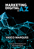 Marketing Digital de A a Z: Guia Essencial de Marketing Digital