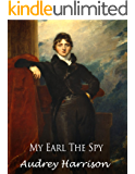 My Earl the Spy - A Regency Romance (The Spy Series - Book 2 of 2) (English Edition)