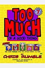 TOO MUCH of a Good Thing (Volume 1) Paperback
